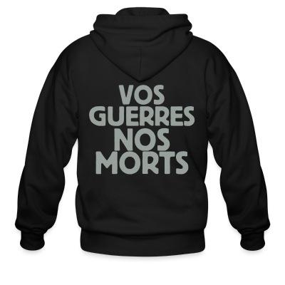 Sweat zippé Vos guerres nos morts