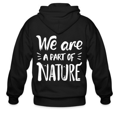 We are part of nature