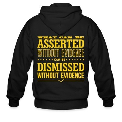 Sweat zippé What can be asserted without evidence can be dismissed without evidence