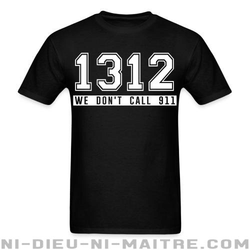 T-shirt standard (unisexe) 1312 we don\'t call 911 - ACAB & Abus policiers