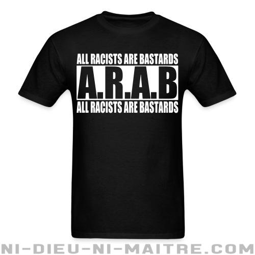 T-shirt standard unisexe A.R.A.B. All Racists Are Bastards - Antifa & anti-racisme
