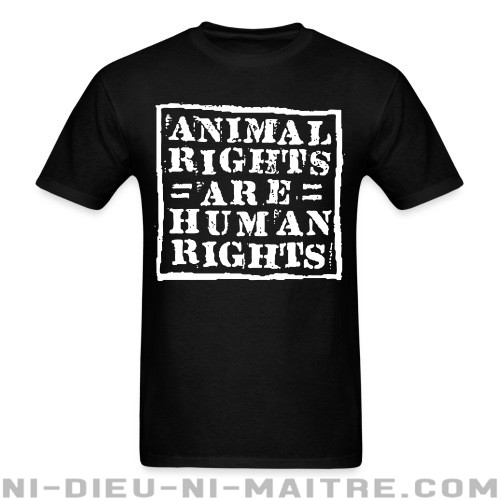 Animal rights are human rights - T-shirt véganes et libération animale