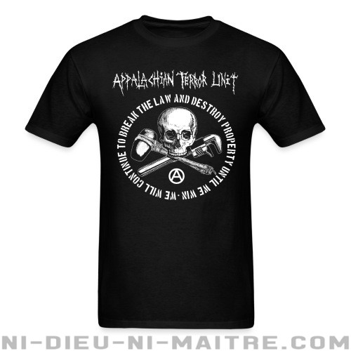 Appalachian Terror Unit - We will continue to break the law and destroy property until we win - T-shirt Band Merch