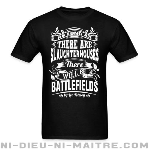 T-shirt standard unisexe As long as there are slaughterhouses there will be battlefields (Leo Tolstoy) - Vegan & Libération Animale