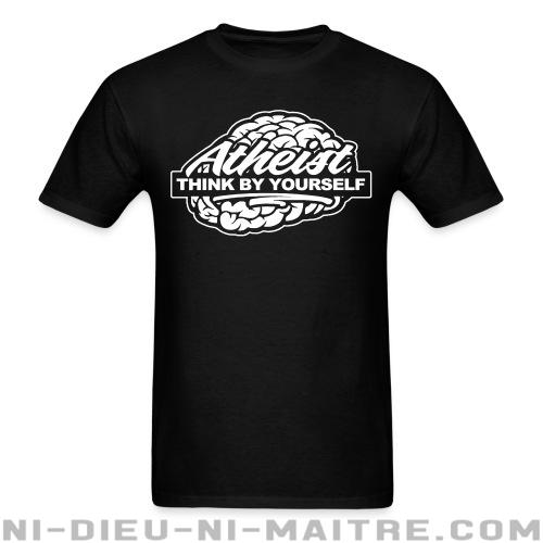 T-shirt standard unisexe Atheist think by yourself - Athéisme