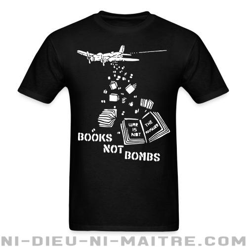T-shirt ♂ Books not bombs, war is not the answer - Contre la guerre