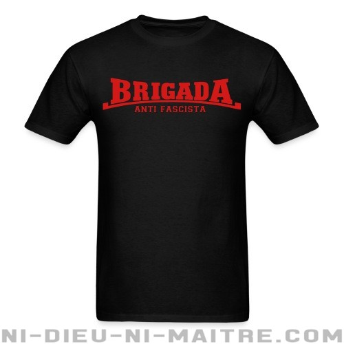 Brigada anti fascista - T-shirt Anti-Fasciste