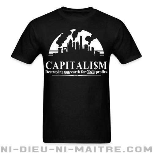 Capitalism: destroying our earth for their profits - T-shirt Environnementaliste