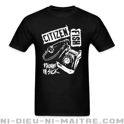 Citizen Fish - Phone in sick - T-shirt Band Merch