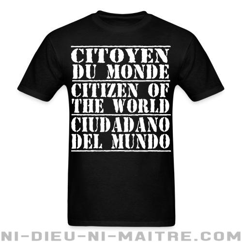 T-shirt standard unisexe Citoyen du monde - citizen of the world - ciudadano del mundo - T-Shirts Militants