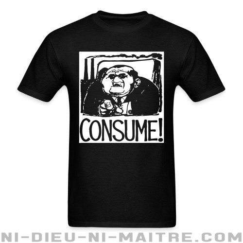 Consume! - T-shirt Working Class