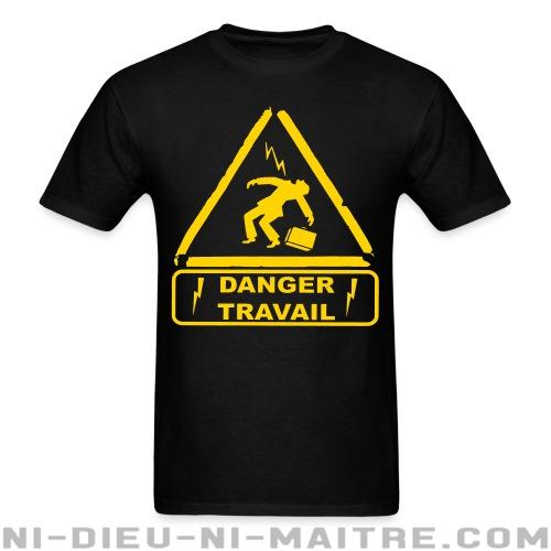 Danger travail - T-shirt Working Class