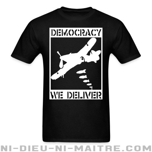 Democracy we deliver - T-shirt anti-guerre