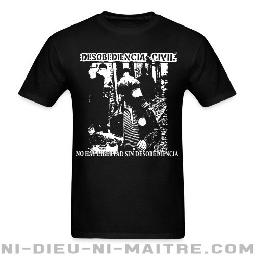 Desobediencia Civil - no hay libertad sin desobediencia - T-shirt Band Merch