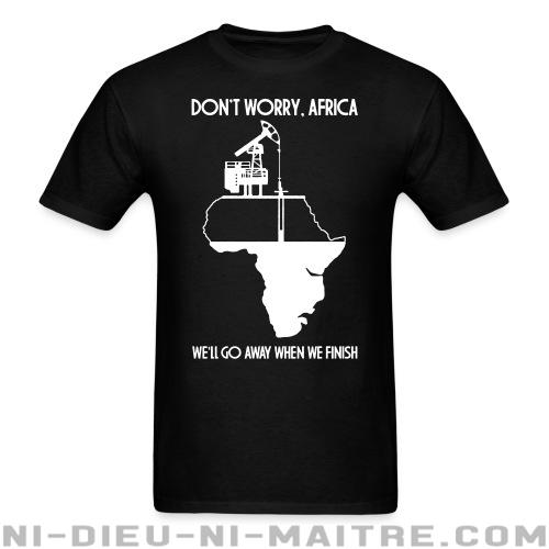 T-shirt ♂ Don\'t worry, Africa - we\'ll go away when we finish - Environnement & écologie