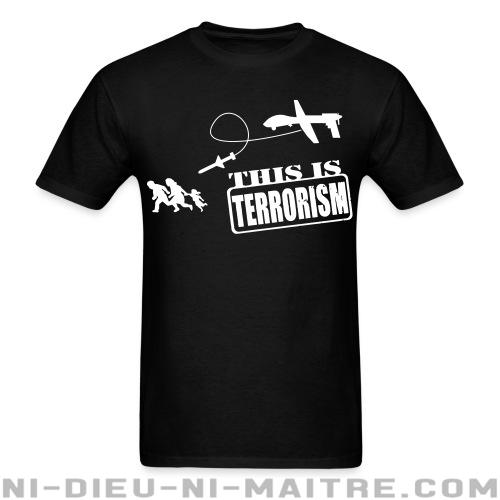 Drones: this is terrorism - T-shirt anti-guerre
