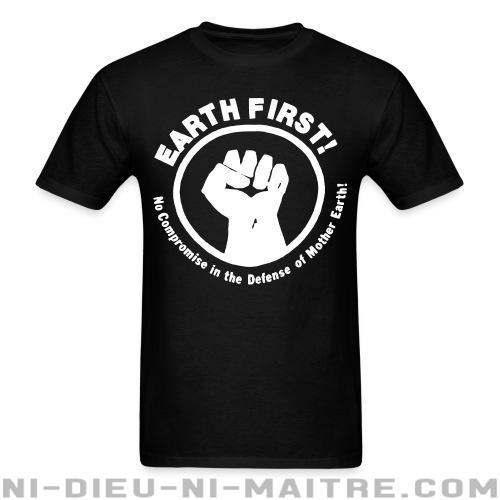 T-shirt avec impression au dos Earth first! No Compromise in the defense of Mother Earth! - Environnement & écologie