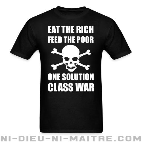 Eat the rich feed the poor one solution class war - T-shirt Working Class