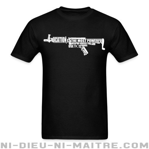 Education is the most powerful weapon which you can use to change the world - T-shirt anti-guerre