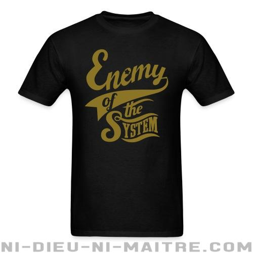 Enemy of the system - T-shirt Militant