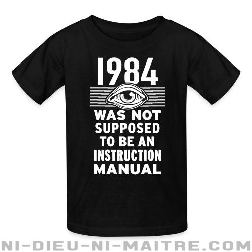 1984 was not supposed to be an instruction manual - T-shirts pour enfant humour engagé