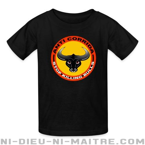 T-shirt enfant Anti corrida - stop killing bulls - Vegan & Libération Animale
