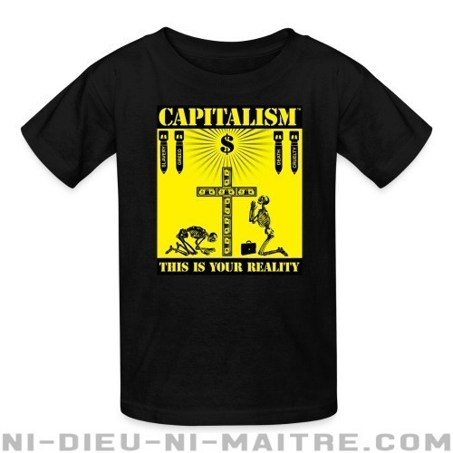 Capitalism - this is your reality - T-shirts pour enfant Militant