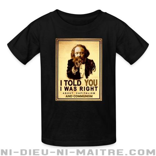 I told you i was right about capitalism and communism (Bakunin) - T-shirts pour enfant Militant