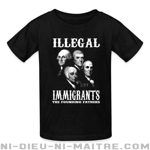 Illegal immigrants: the founding fathers - T-shirts pour enfant humour engagé