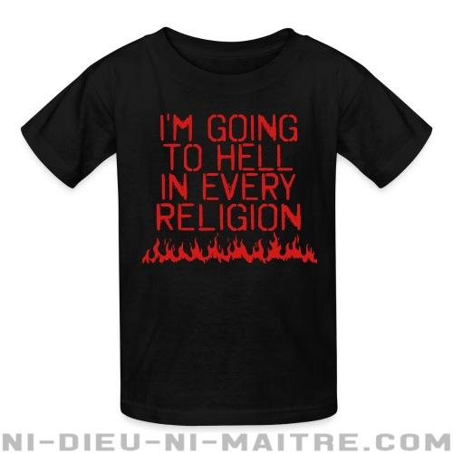 T-shirt enfant I\'m going to hell in every religion - Athéisme