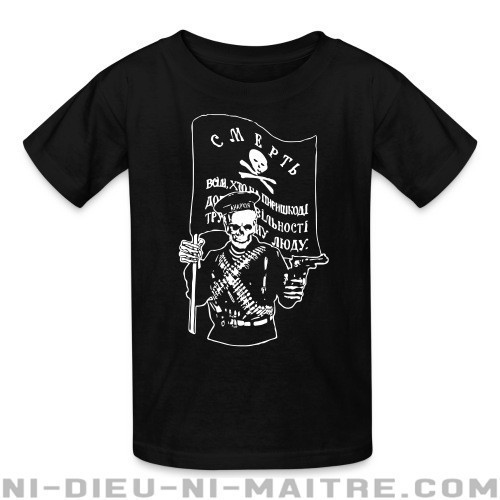 Makhnovtchina - Death to all who stand in the way of obtaining the freedom of working people! - T-shirts pour enfant Militant