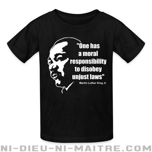 One has a moral responsibility to disobey unjust laws (Martin Luther King Jr) - T-shirts pour enfant Militant