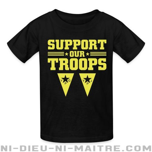 Support our troops! YPJ/YPG - T-shirts pour enfant Rojava