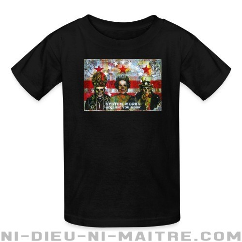 System works because you work - T-shirts pour enfant Militant