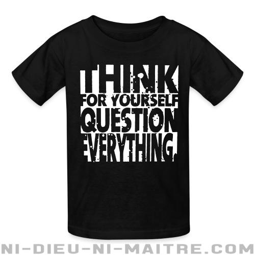 Think for yourself question everything - T-shirts pour enfant Militant