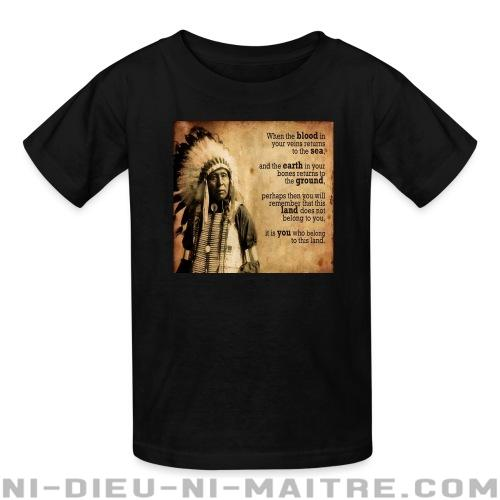 This land does not belong to you, it is you who belong to this land - T-shirts pour enfant Environnementaliste