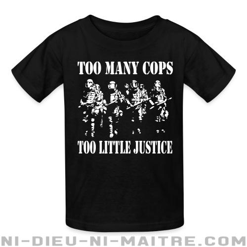 Too many cops, too little justice - T-shirts pour enfant ACAB anti-violence-policiere