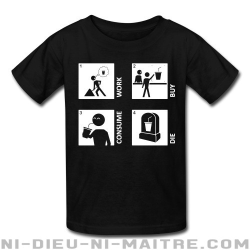 Work buy consume die - T-shirts pour enfant Working Class
