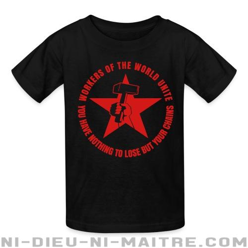 Workers of the world unite - You have nothing to lose but your chains - T-shirts pour enfant Working Class