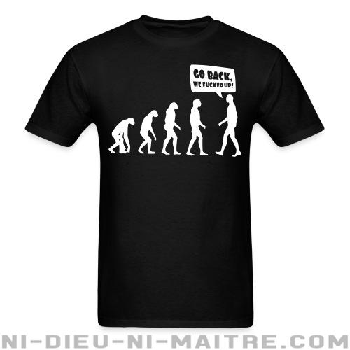 T-shirt standard (unisexe) Evolution - Go back, we fucked up! - Humour