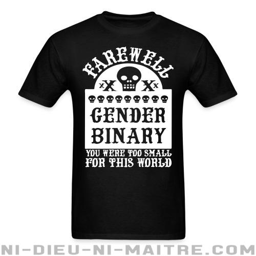 T-shirt ♂ Farewell gender binary you were too small for this world - Féminisme & LGBTQ+