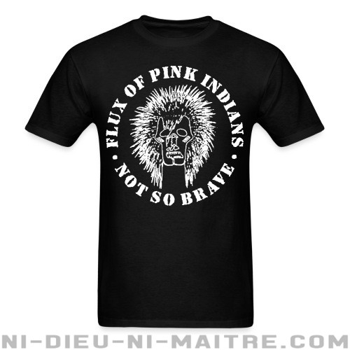 Flux Of Pink Indians - not so brave - T-shirt Band Merch