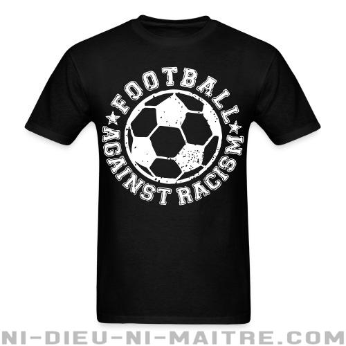 T-shirt standard unisexe Football against racism - Antifa & anti-racisme