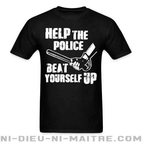 Help the police beat yourself up - T-shirt ACAB anti-violence-policiere