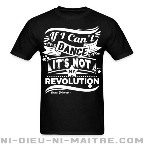 If i can't dance it's not my revolution (Emma Goldman) - T-shirt Féministe