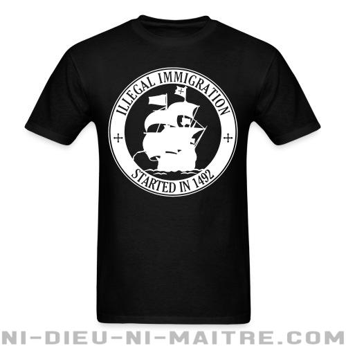 Illegal immigration started in 1492 - T-shirt Anti-Fasciste