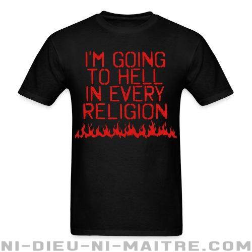 T-shirt ♂ I\'m going to hell in every religion - Athéisme