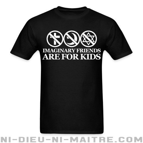 Imaginary friends are for kids - T-shirt Athé