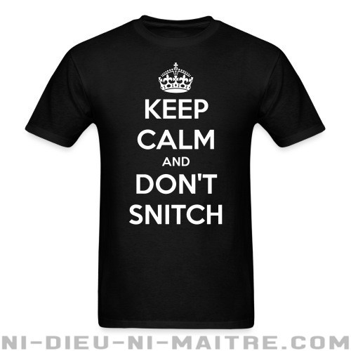 Keep calm and don't snitch - T-shirt ACAB anti-violence-policiere