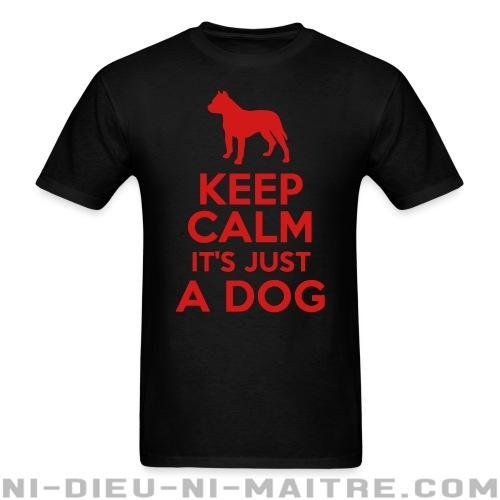 Keep calm it's just a dog - T-shirt véganes et libération animale